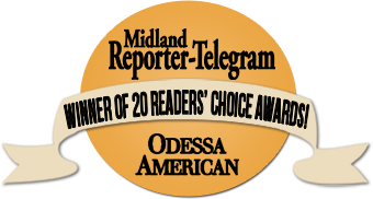 Winner of 20 Readers' Choice Awards! Midland Reporter-Telegram and Odessa American.